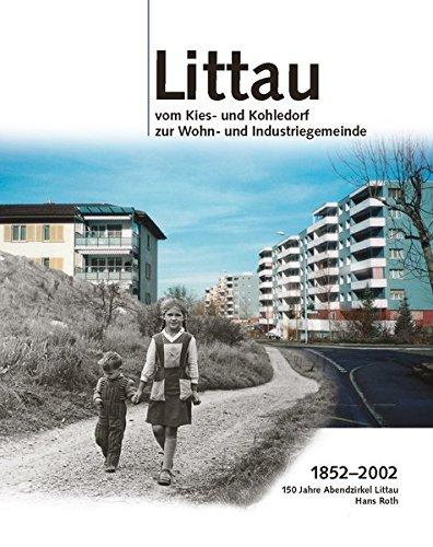 Littau vom Kies- und Kohledorf zur Wohn- und Industriegemeinde: 1852-2002. 150 Jahre Abendzirkel Littau