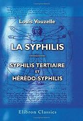 La syphilis. Syphilis tertiaire et hrdo-syphilis