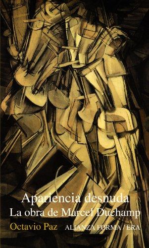 Descargar Libro Apariencia Desnuda: La obra de Marcel Duchamp (Alianza Forma (Af)) de Octavio Paz
