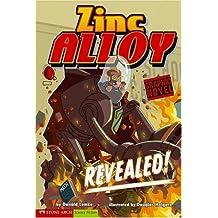 Zinc Alloy: Revealed! (Graphic Sparks) (Graphic Fiction: Zinc Alloy)