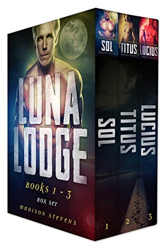 Luna Lodge Box Set One (Sol, Titus, Lucius) (English Edition) -