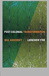 Post-Colonial Transformation by Bill Ashcroft (2001-03-02)