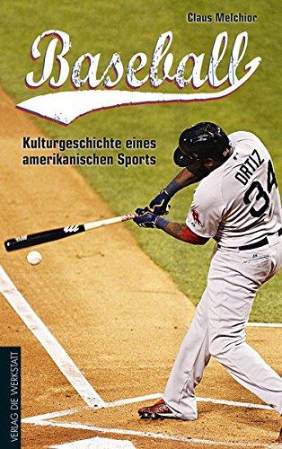 Baseball: Kulturgeschichte eines amerikanischen Sports