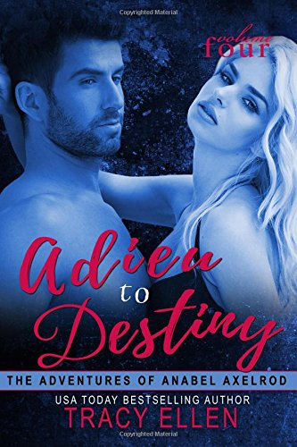 Adieu to Destiny: The Adventures of Anabel Axelrod: Volume 4