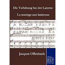 Die Verlobung bei der Laterne: Le mariage aux lanternes