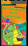 Der Pupsdrache beim Geburtstag: Eine lustige Kindergeschichte (Gute-Nacht-Geschichte zum Vorlesen)