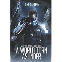 Vampire Apocalypse: A World Torn Asunder (Vampire Apocalypse Book 1)