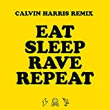 Eat, Sleep, Rave, Repeat (feat. Beardyman) [Calvin Harris Remix] [Explicit]