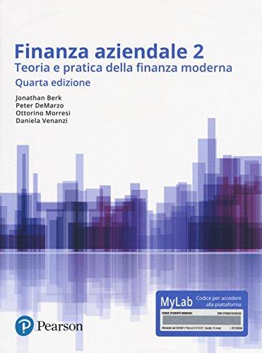 Finanza aziendale. Teoria e pratica della finanza moderna. Ediz. Mylab. Con Contenuto digitale per accesso on line: 2