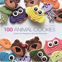 100 Animal Cookies: A Super Cute Menagerie to Decorate Step-By-Step