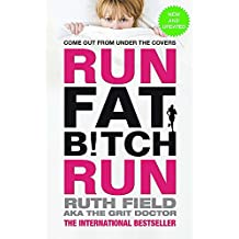 Run Fat Bitch Run (Grit Doctor)