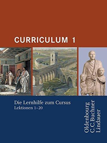 Cursus - Ausgabe A: Cursus - Ausgabe B. Unterrichtswerk für Latein / Cursus Curriculum 1: Die Lernhilfe zum Cursus 1. Zu den Lektionen 1-20
