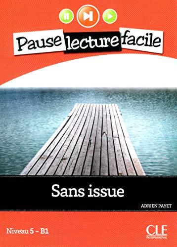 Sans issue - Niveau 5-B1 - Pause lecture facile - Livre + CD
