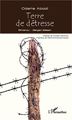 Terre de détresse: Birkenau - Bergen-Belsen por Odette Abadi