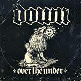 Down: Over the Under (Audio CD)