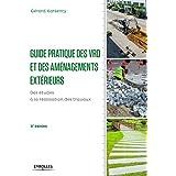 Guide pratique des VRD et aménagements extérieurs : Des études à la réalisation des travaux