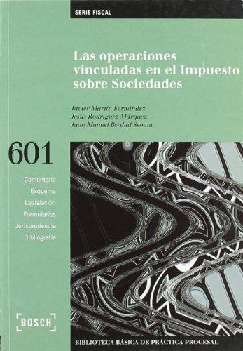 Las operaciones vinculadas en el Impuesto sobre Sociedades: Biblioteca Básica de Práctica Procesal nº 601. Incluye contenidos complementarios On-line por Javier Martín Fernández