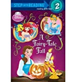 [( Disney Princess: A Fairy-Tale Fall (Step Into Reading - Level 2 - Quality) By Jordan, Apple ( Author ) Paperback Jul - 2010)] Paperback
