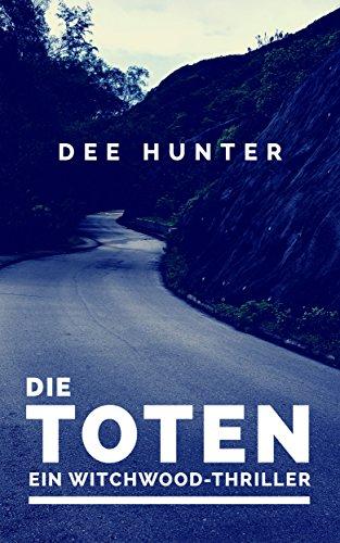 Buchseite und Rezensionen zu 'Die Toten. Ein Witchwood-Thriller' von Dee Hunter