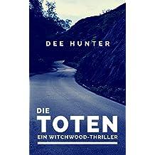 Die Toten. Ein Witchwood-Thriller