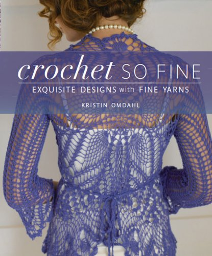 Crochet So Fine: Exquisite Designs with Fine Yarns -