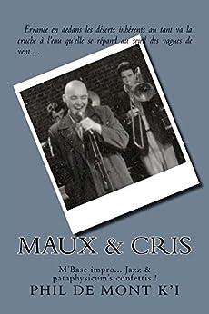 Maux & Cris: M'Base impro... Jazz & pataphysicum's confettis ! par [de Mont K'i, Phil]