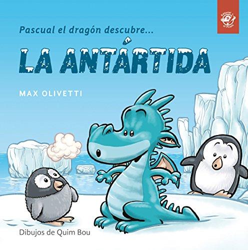 Pascual el dragón descubre la Antártida: 1 por Max Olivetti
