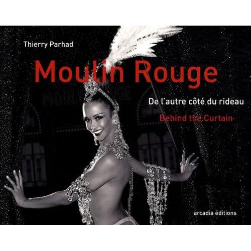 Moulin Rouge : De l'autre côté du rideau