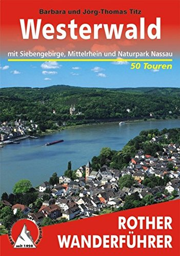 Westerwald: Mit Siebengebirge, Mittelrhein und Naturpark Nassau. 50 Touren. Mit GPS-Daten (Rother Wanderführer)