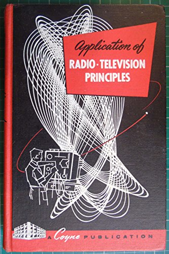 Application of Radio Television Principles: Applied Practical Radio Television 1