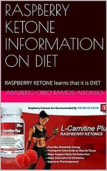 RASPBERRY KETONE INFORMATION ON DIET: RASPBERRY KETONE learns that it is DIET (Perdida de Peso Book 11) by [Ramos Alfonso, Adalberto Cirilo]