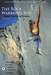 The Rock Warrior's Way: Mental Training for Climbers 2nd edition by Arno Ilgner (2006) Taschenbuch