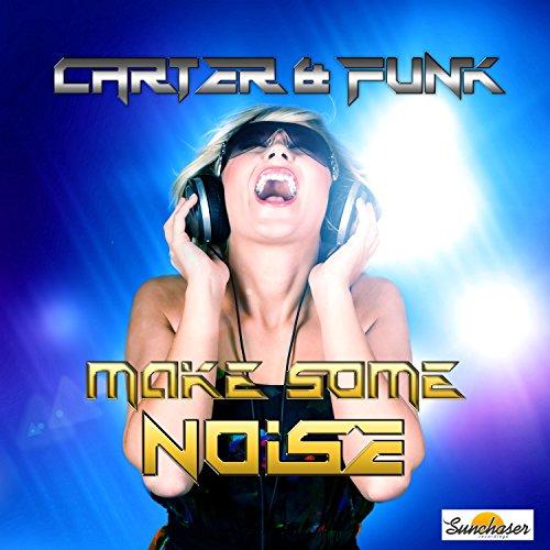 Carter & Funk - Make Some Noise