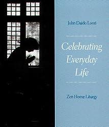 Celebrating Everyday Life by John Daido Loori (1999-03-02)