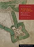 Architettura e arte militare. Mura e bastioni nella cultura del Rinascimento