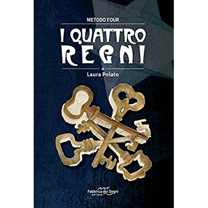 I Quattro Regni. Metodo Four