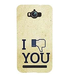 I Don't Love You 3D Hard Polycarbonate Designer Back Case Cover for Asus Zenfone Max ZC550KL :: Asus Zenfone Max ZC550KL 2016 :: Asus Zenfone Max ZC550KL 6A076IN