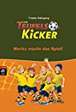 Die Teufelskicker - Moritz macht das Spiel: Band 1 (Teufelskicker - Die Reihe, Band 1)