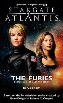 STARGATE ATLANTIS: The Furies (Book 4 in the Legacy series) (Stargate Atlantis: Legacy series) (English Edition) von [Graham, Jo]