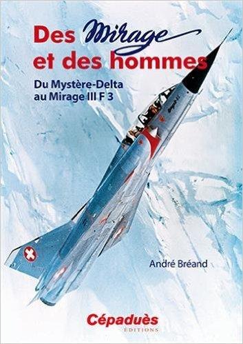Des Mirages et des Hommes de Andre Breand ( 17 juillet 2015 )