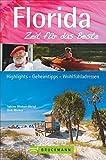 Reiseführer Florida Zeit für das Beste: Highlights ? Geheimtipps ? Wohlfühladressen auf den Miami Keys, im Disneyland Orlando und bei Cape Canaveral. Ein toller USA Florida Reiseführer -
