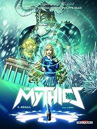 Mythics, tome 4 : Abigail par Philippe Ogaki