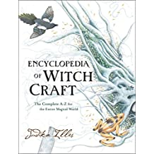 Encyclopedia of Witchcraft: The Complete A-Z for the Entire Magical World