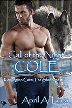 COLE (Kensington Cove: Call of the Night Book 2) by [Luna, April A., Cove Series, Kensington]