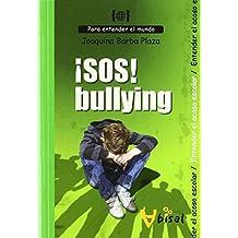 ¡SOS! Bullying: Para entender el acoso escolar (Para entender el mundo) de Joaquina (23 sep 2011) Tapa blanda
