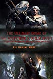 The Ultimate Guide of the Witcher 3: Wild Hunt: Complete handbook specially for newbies (English Edition)