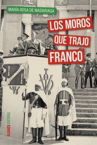 Los moros que trajo Franco (Alianza Ensayo) por María Rosa de Madariaga