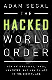 Trade In Best Deals - The Hacked World Order: How Nations Fight, Trade, Maneuver, and Manipulate in the Digital Age