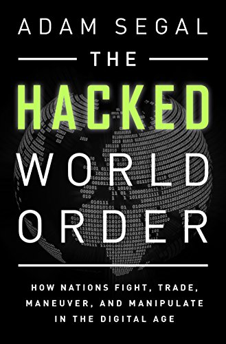 the-hacked-world-order-how-nations-fight-trade-maneuver-and-manipulate-in-the-digital-age