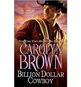 [Billion Dollar Cowboy] [by: Carolyn Brown]